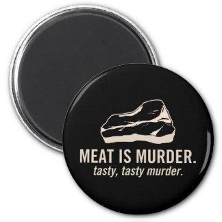 Meat is Murder.  Tasty, Tasty Murder Magnet