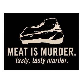 Meat is Murder.  Tasty, Tasty Murder Postcard