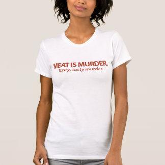 Meat is Murder...Tasty, tasty murder. T-Shirt