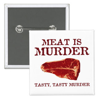 Meat is Tasty Murder Pinback Buttons