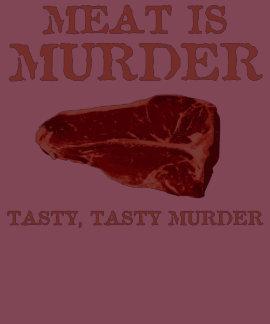 Meat is Tasty Murder Tshirts