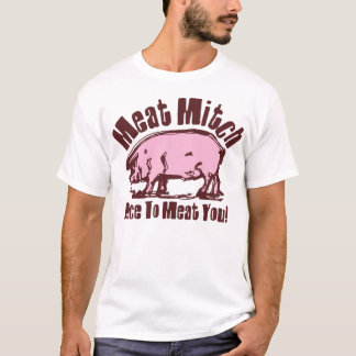 Meat Mitch T-Shirt
