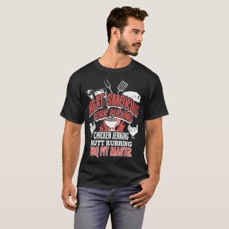 Meat Smoking Pork Pulling Chicken Jerking Barbecue T-Shirt