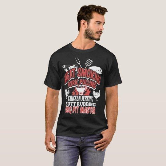 Meat Smoking Pork Pulling Chicken Jerking Barbecue T-Shirt