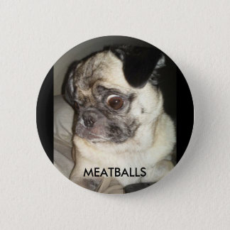 MEATBALLS 2 INCH ROUND BUTTON
