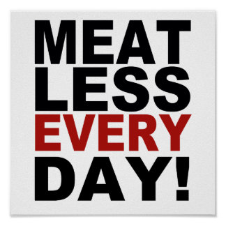 Meatless Every Day Poster