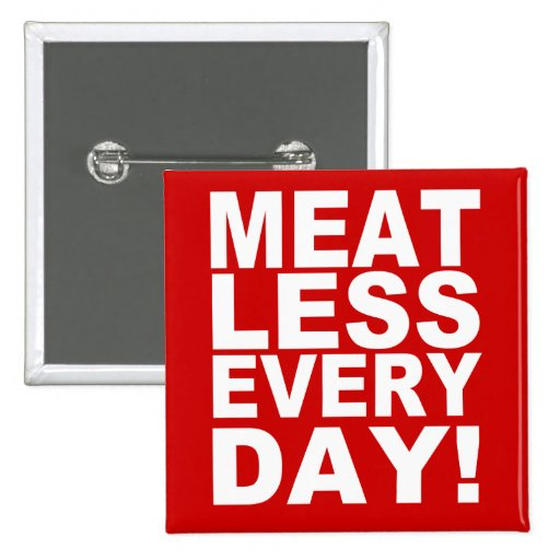Meatless Everyday Pin