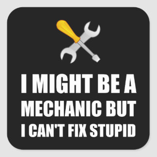 Mechanic Fix Stupid Square Sticker