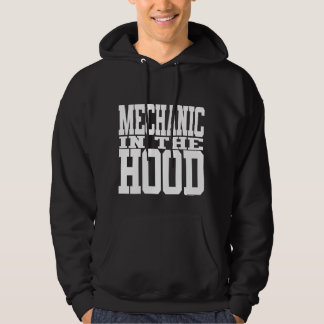 Mechanic in the Hood Hoody