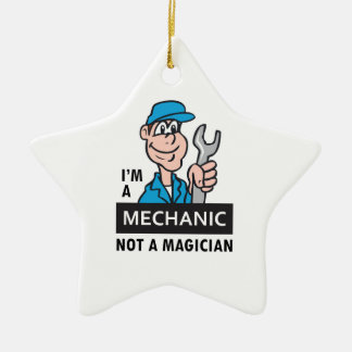 MECHANIC NOT A MAGICIAN CERAMIC ORNAMENT