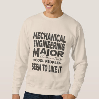 Mechanical Engineering College Major Cool People Sweatshirt