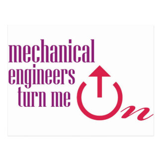 Mechanical engineers turn me on postcard