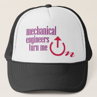 Mechanical engineers turn me on trucker hat