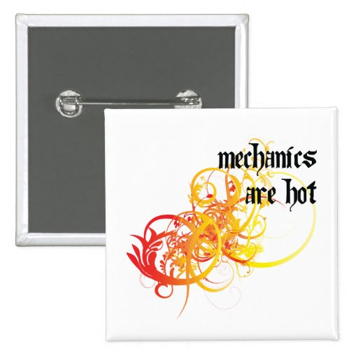 Mechanics Are Hot Pinback Button
