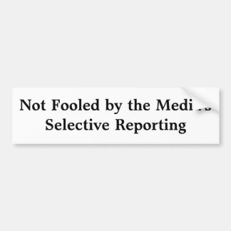 Media's Selective Reporting Bumper Sticker