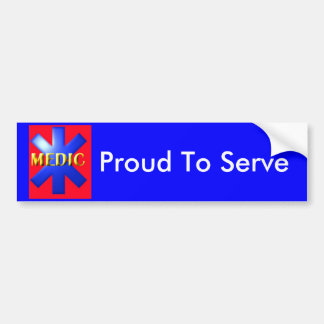 MEDIC, Proud To Serve Bumper Sticker