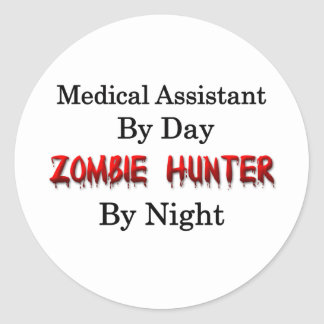 Medical Assistant/Zombie Hunter Classic Round Sticker