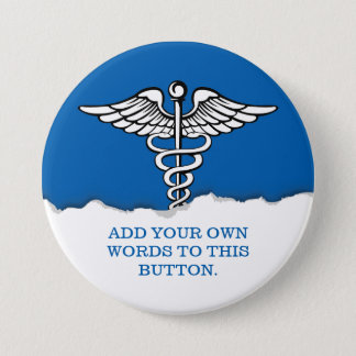 Medical Caduceus Custom Text 3 Inch Round Button
