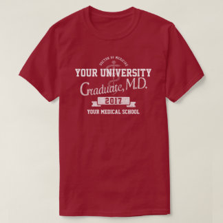 Medical School Doctor Graduate Graduation T-Shirt