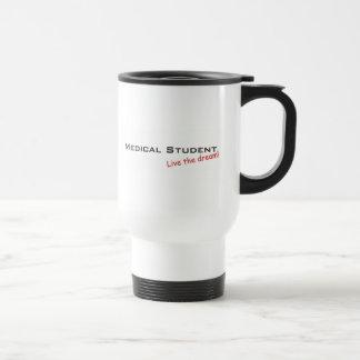 Medical Student, Live the dream! 15 Oz Stainless Steel Travel Mug
