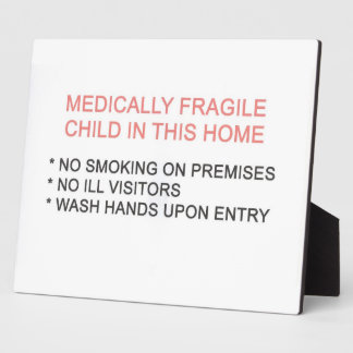 Medically Fragile Child in Home Plaque