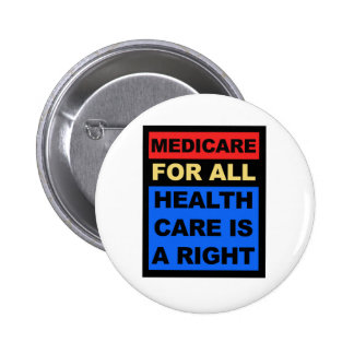 Medicare for All - Healthcare is a Right 2 Inch Round Button