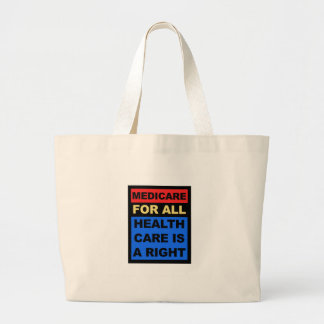 Medicare for All - Healthcare is a Right Large Tote Bag