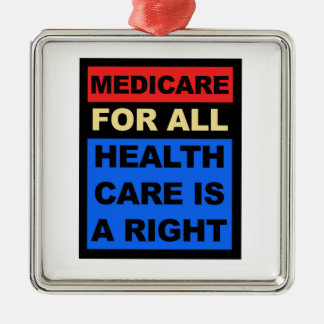 Medicare for All - Healthcare is a Right Metal Ornament