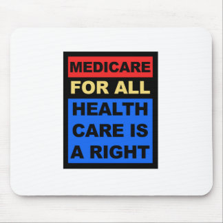 Medicare for All - Healthcare is a Right Mouse Pad