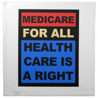 Medicare for All - Healthcare is a Right Napkin