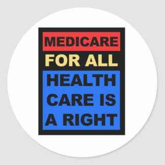 Medicare for All - Healthcare is a Right Round Sticker