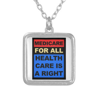 Medicare for All - Healthcare is a Right Silver Plated Necklace