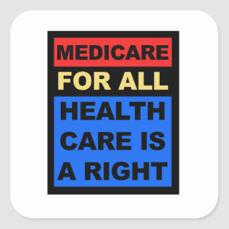Medicare for All - Healthcare is a Right Square Sticker
