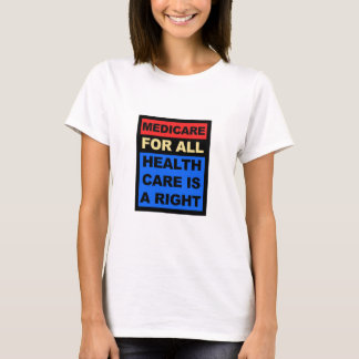 Medicare for All - Healthcare is a Right T-Shirt
