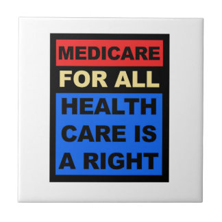 Medicare for All - Healthcare is a Right Tile