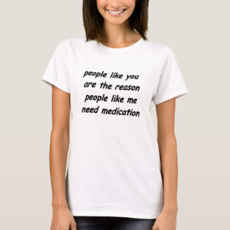 Medication excuse shirt