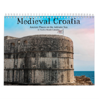 Medieval Croatia Ancient Places on Adriatic Sea Wall Calendar