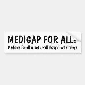 MEDIGAP FOR ALL? Medicare for all ... Bumper Sticker