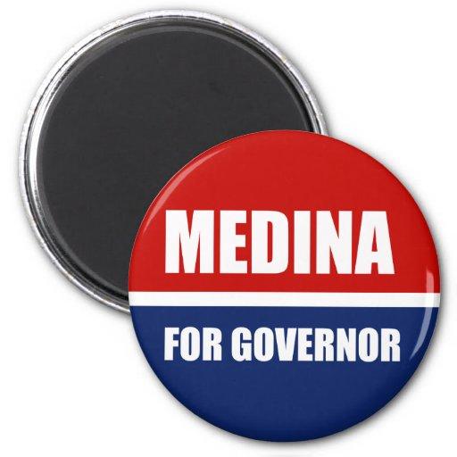 MEDINA FOR GOVERNOR FRIDGE MAGNET