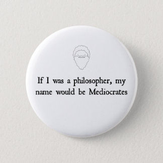 Mediocrates - 2 inch round button