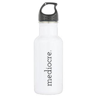 """""""mediocre."""" Water Bottle"""