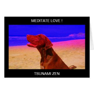 MEDITATE LOVE!    TSUNAMI ZEN GREETING CARD