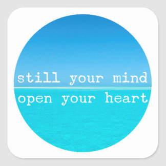 Meditation Mantra, Still Mind Open Heart Square Sticker