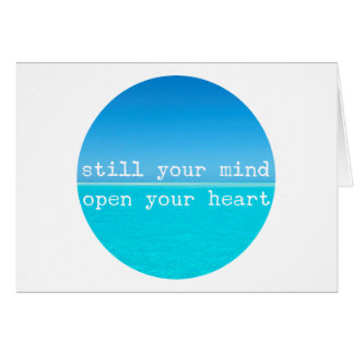 Meditation Mindful Quote: Still Mind, Open Heart Card