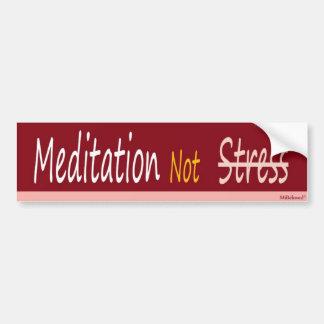 Meditation Not Stress Bumper Sticker