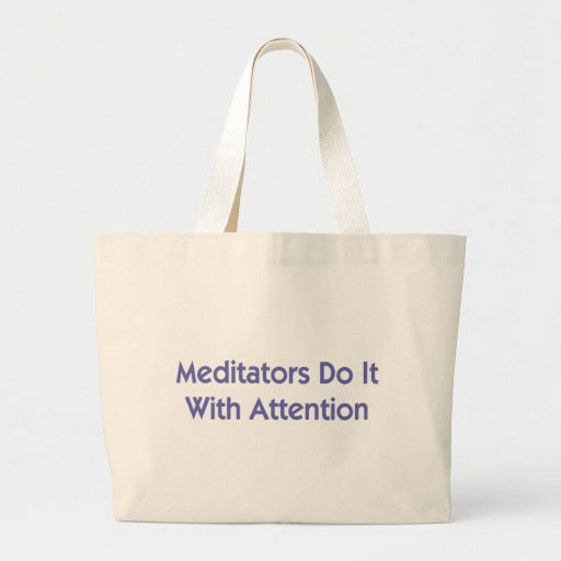 Meditators Do It With Attention Tote Bag