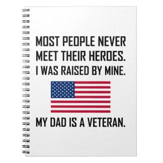 Meet Heroes My Dad A Veteran Notebook