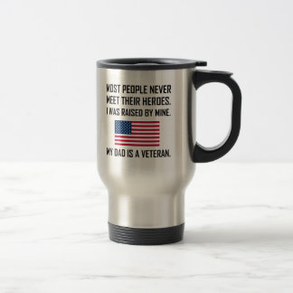 Meet Heroes My Dad A Veteran Travel Mug