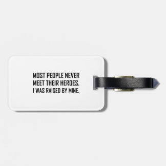 Meet Heroes Raised By Mine Luggage Tag