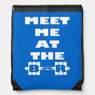Meet Me At The Bar - Workout Saying Drawstring Bags